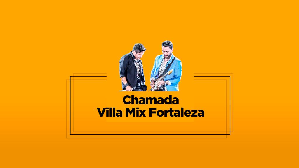 Chamada Villa Mix Fortaleza Jean Nunes Wwwjeannunescombr